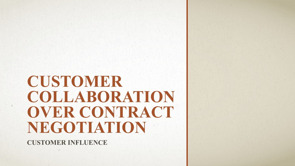 CUSTOMER COLLABORATION OVER CONTRACT NEGOTIATIO...