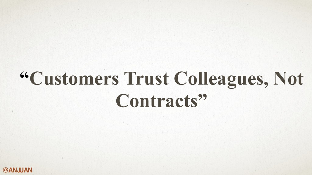 "@ANJ UAN ""Customers Trust Colleagues, Not Contr..."