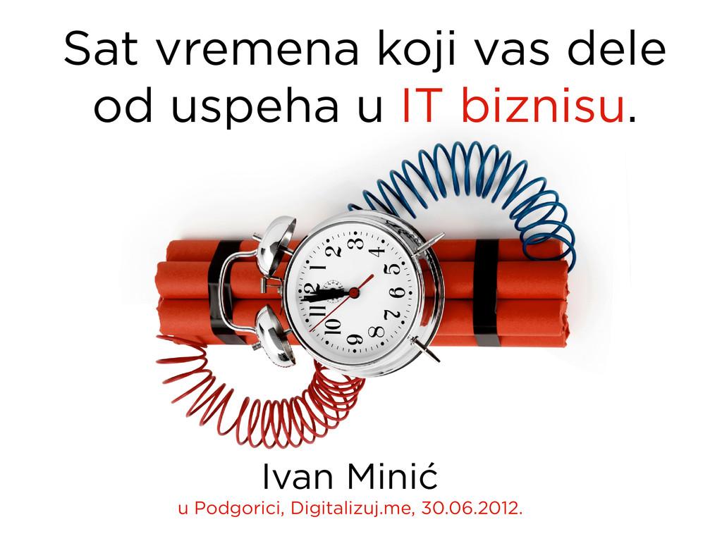 Sat vremena koji vas dele od uspeha u IT biznis...