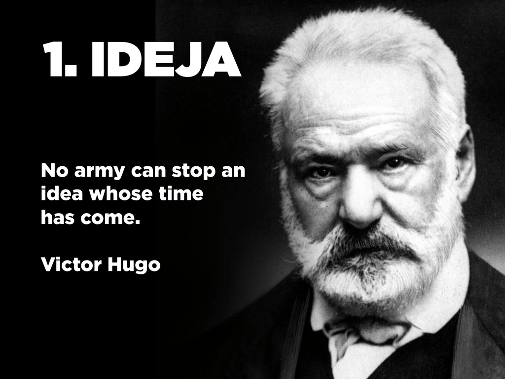 No army can stop an idea whose time has come. V...