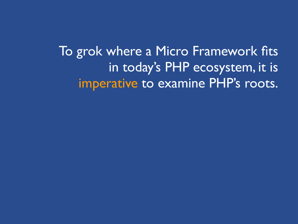 To grok where a Micro Framework fits in today's ...
