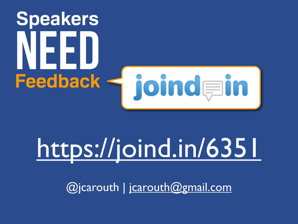 https://joind.in/6351 Speakers NEED Feedback @j...