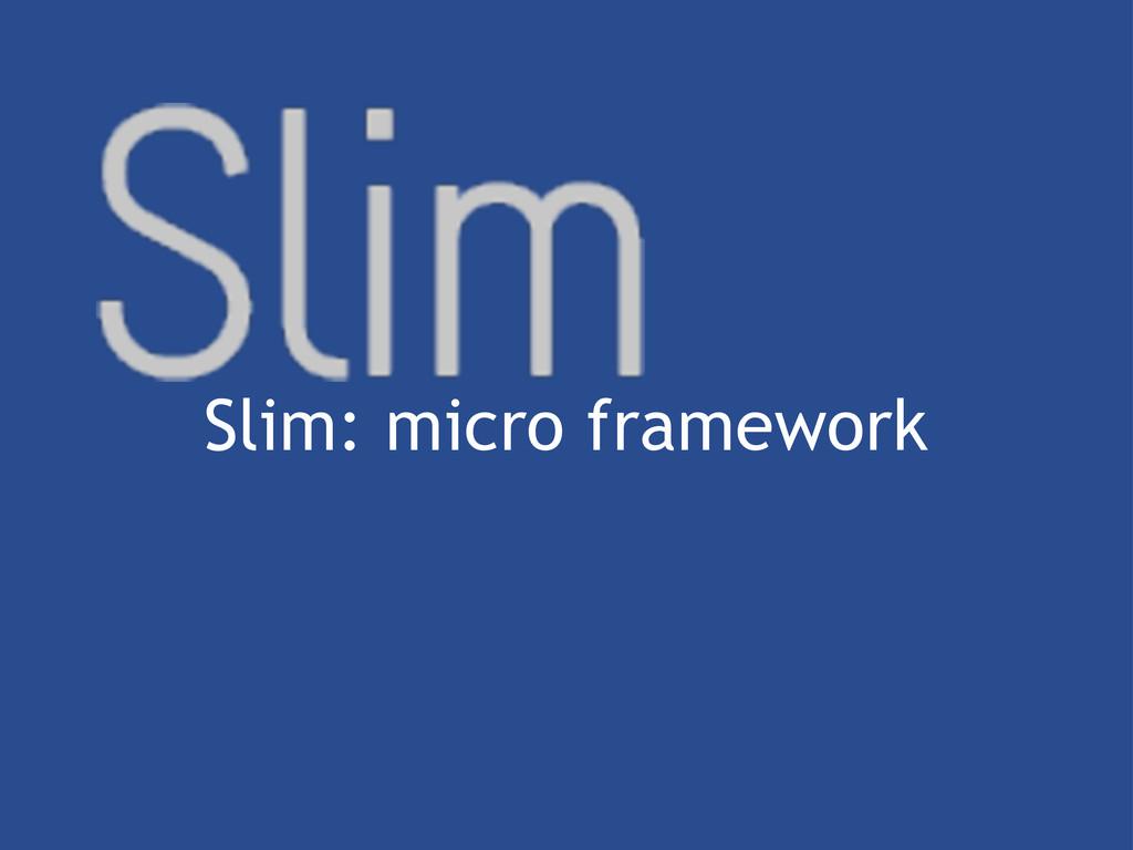 Slim: micro framework