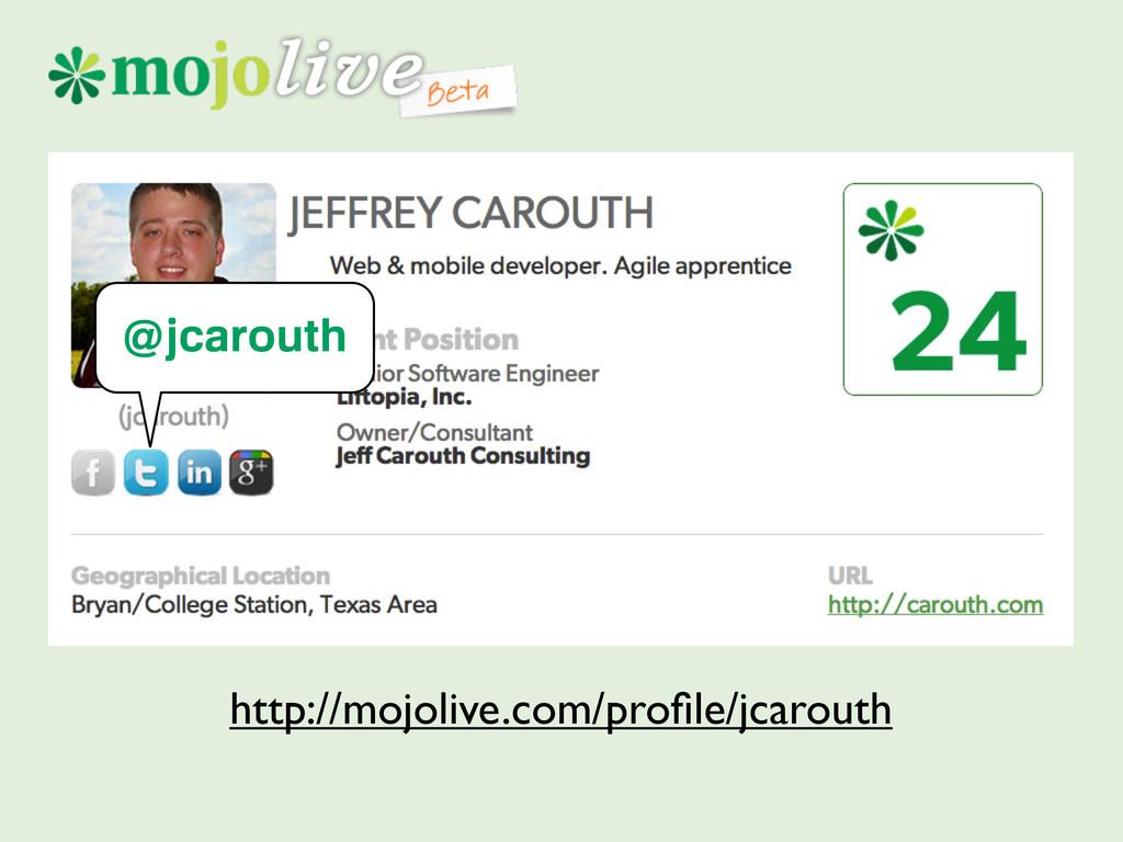 http://mojolive.com/profile/jcarouth @jcarouth