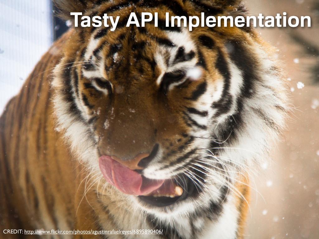 Tasty API Implementation CREDIT: http://www.flic...