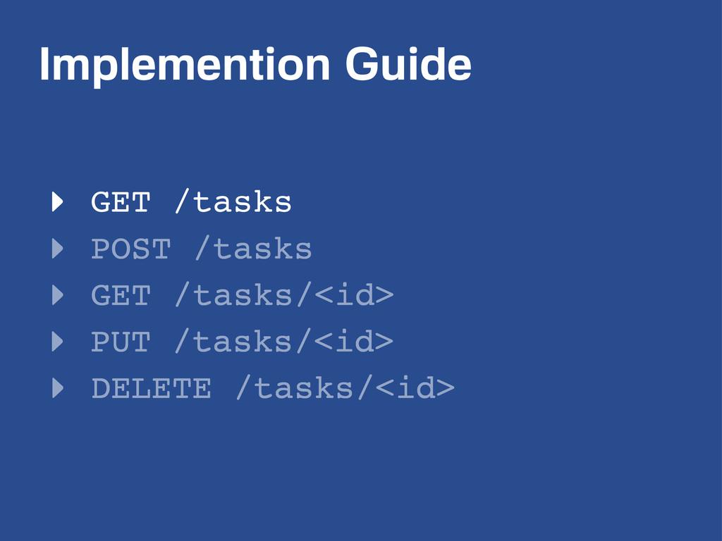 Implemention Guide ‣ GET /tasks ‣ POST /tasks ‣...