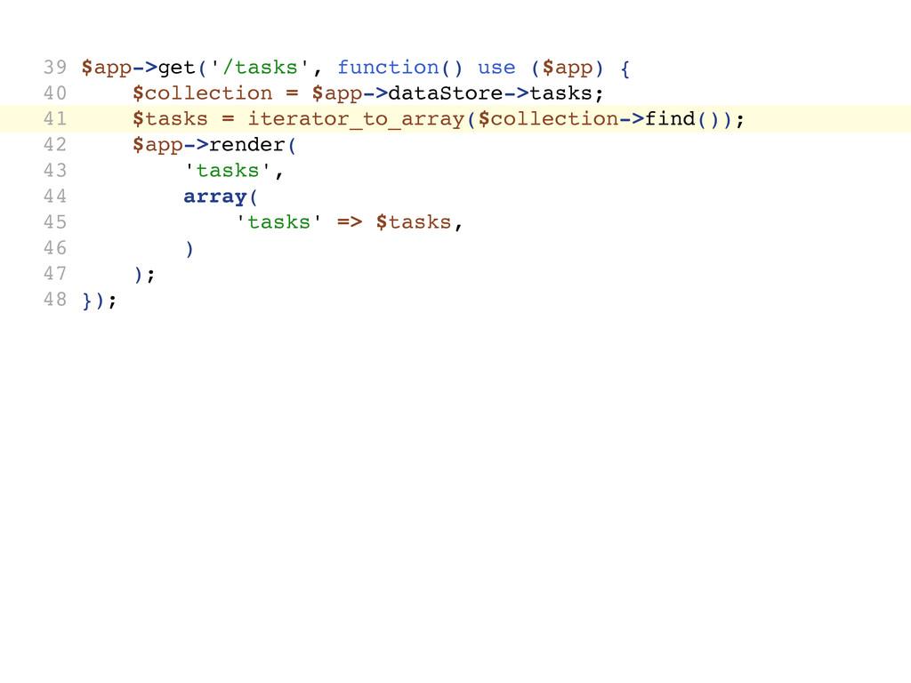 39 $app->get('/tasks', function() use ($app) { ...