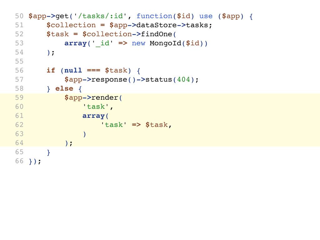 50 $app->get('/tasks/:id', function($id) use ($...