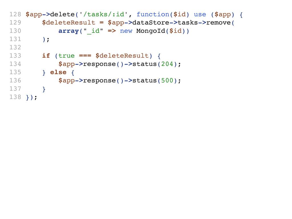 128 $app->delete('/tasks/:id', function($id) us...