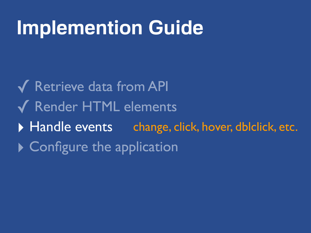 Implemention Guide ✓ Retrieve data from API ✓ R...