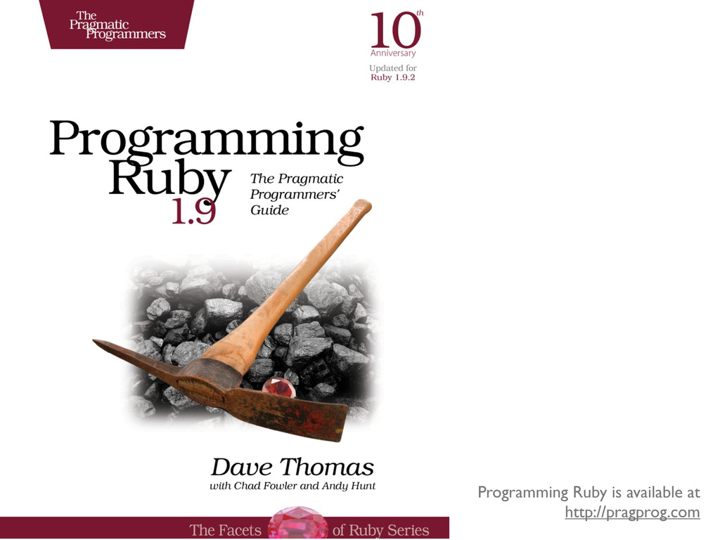 Programming Ruby is available at http://pragpro...
