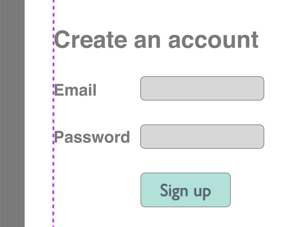 Email Password Create an account Sign up