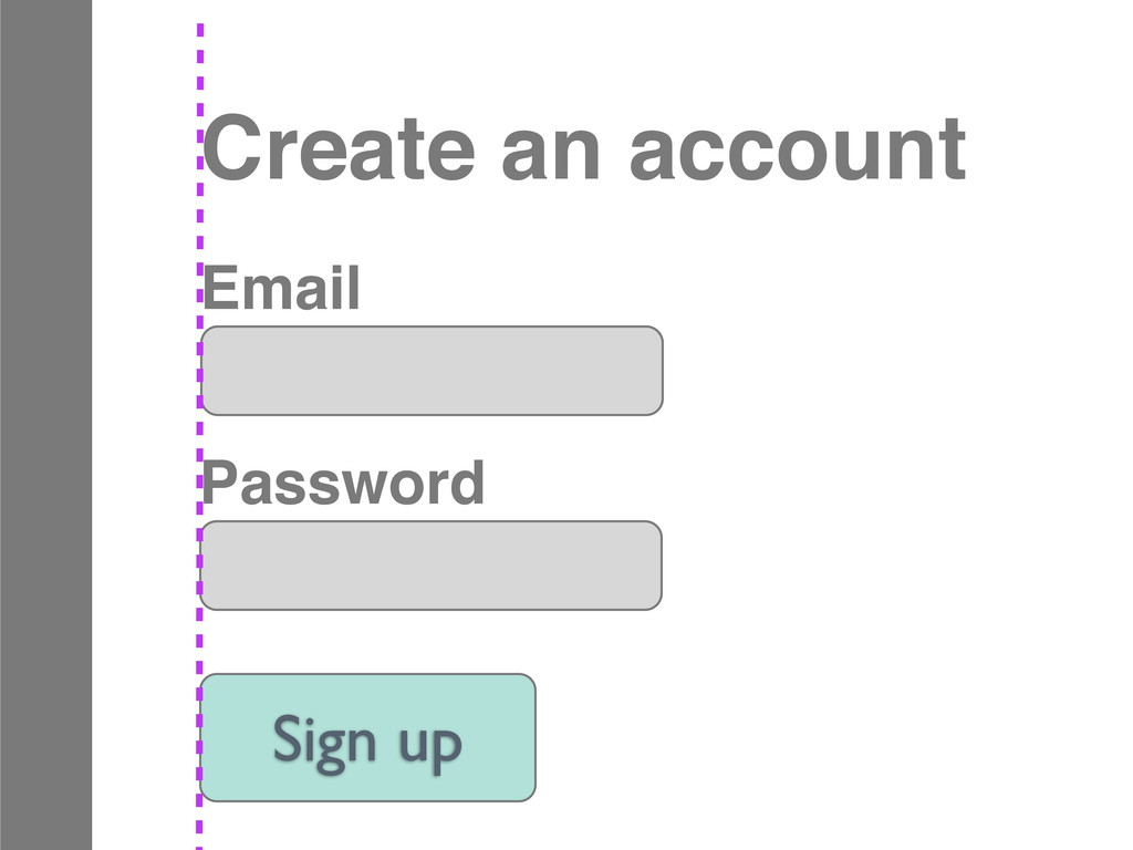 Email Create an account Sign up Password