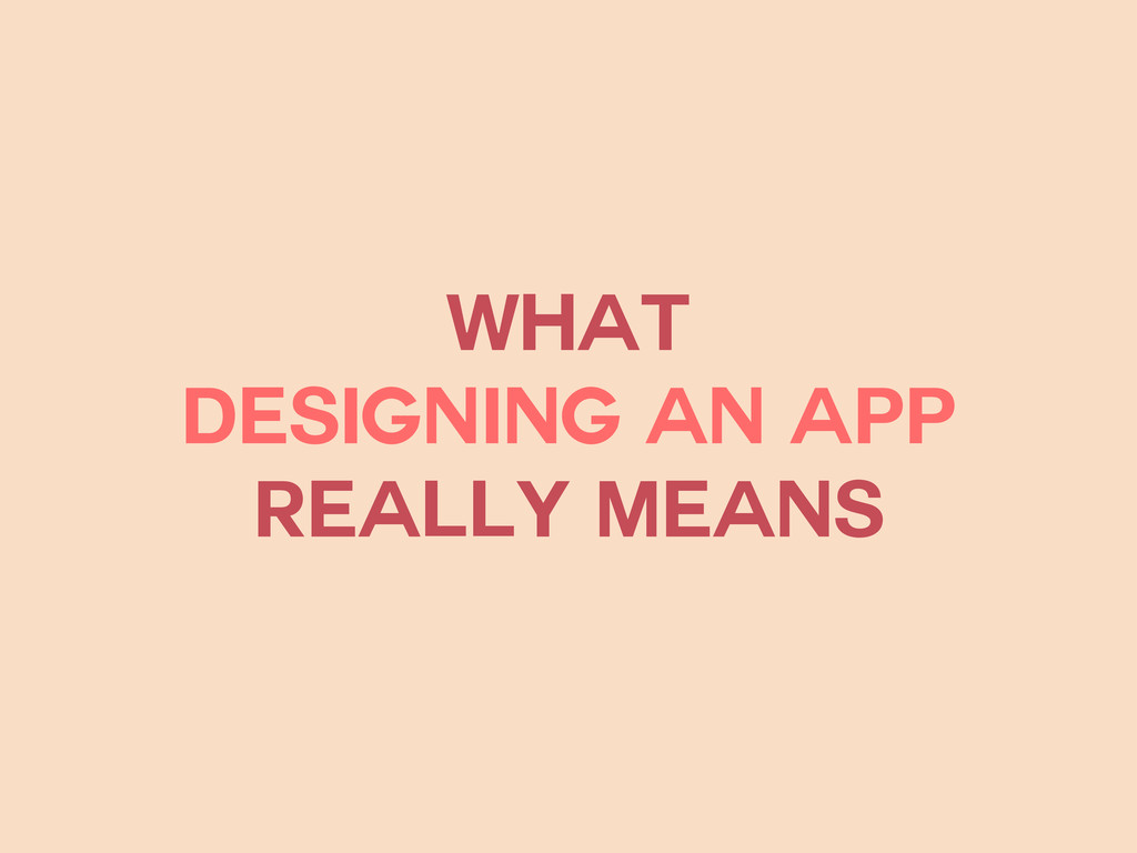 what designing an app really means