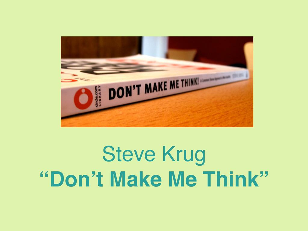 "Steve Krug ""Don't Make Me Think"""