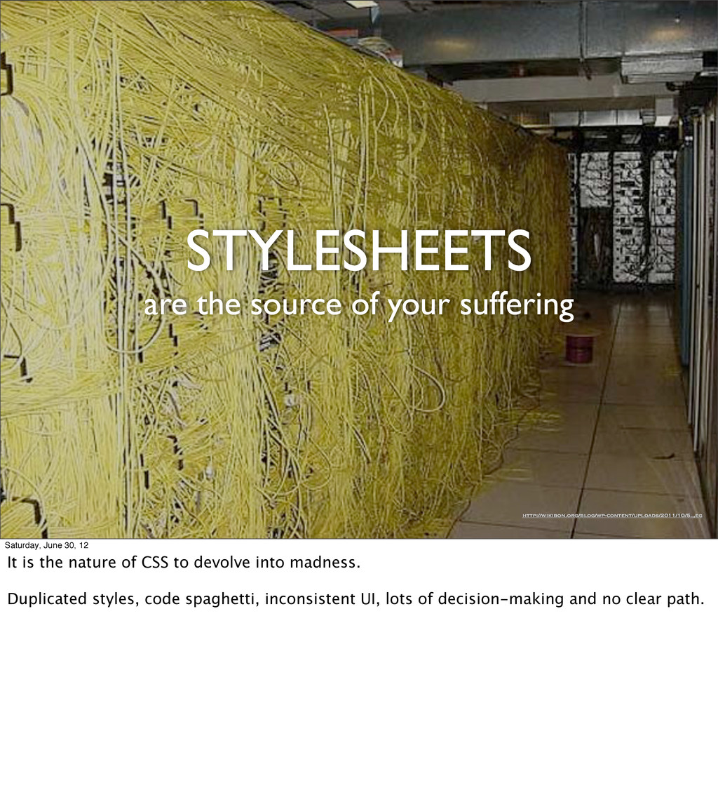STYLESHEETS are the source of your suffering ht...