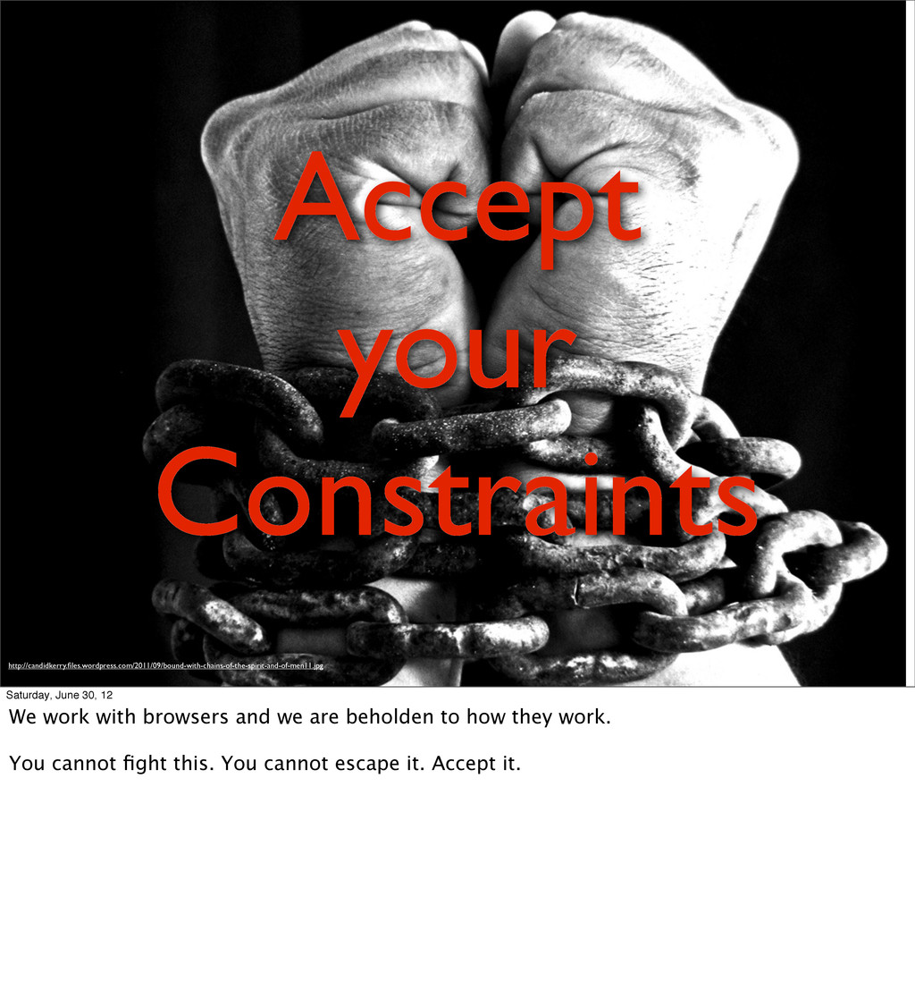 Accept your Constraints http://candidkerry.files...