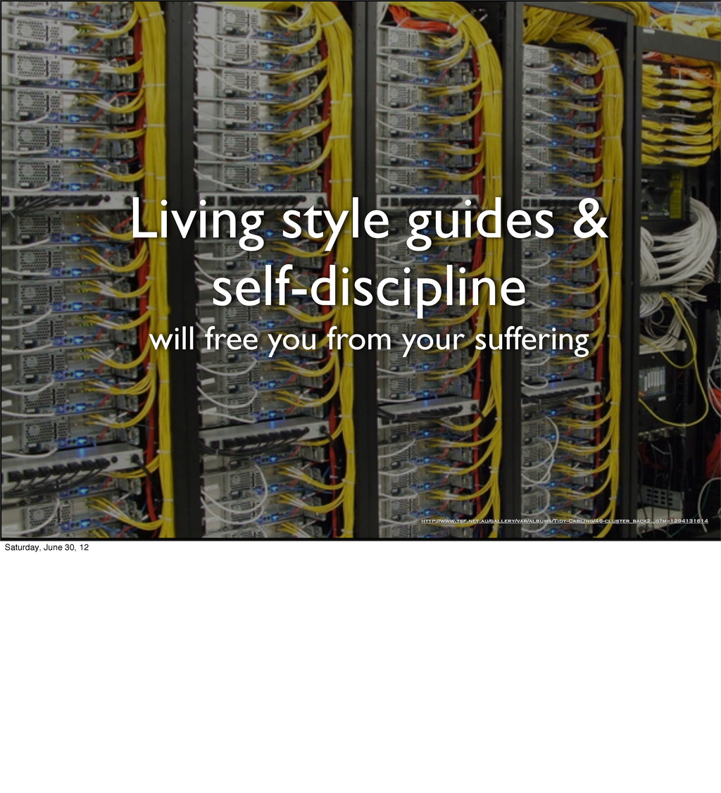 Living style guides & self-discipline will free...