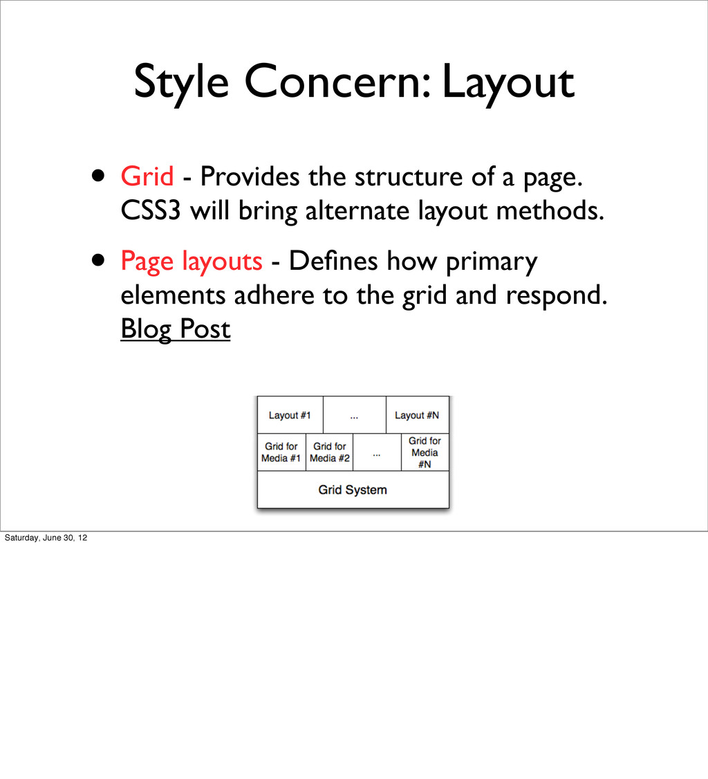 Style Concern: Layout • Grid - Provides the str...