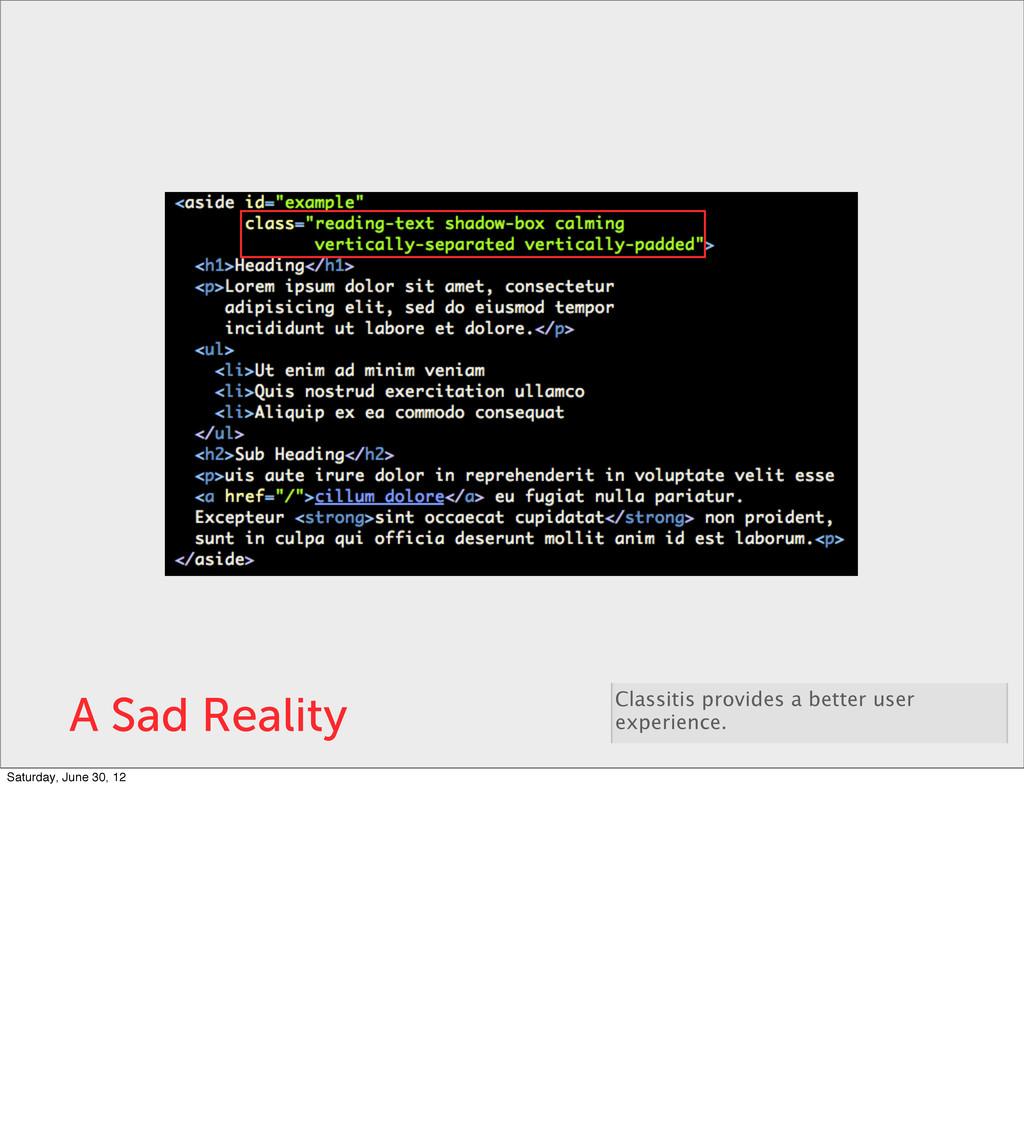 A Sad Reality Classitis provides a better user ...