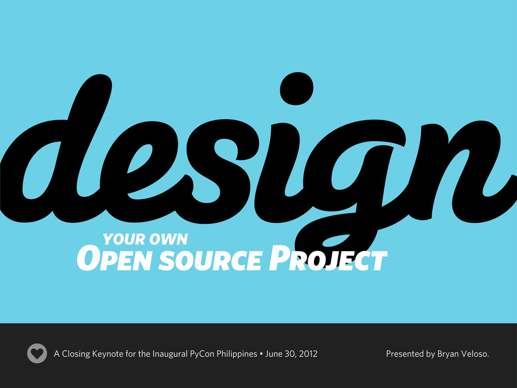 design your own Open source Project A Closing K...