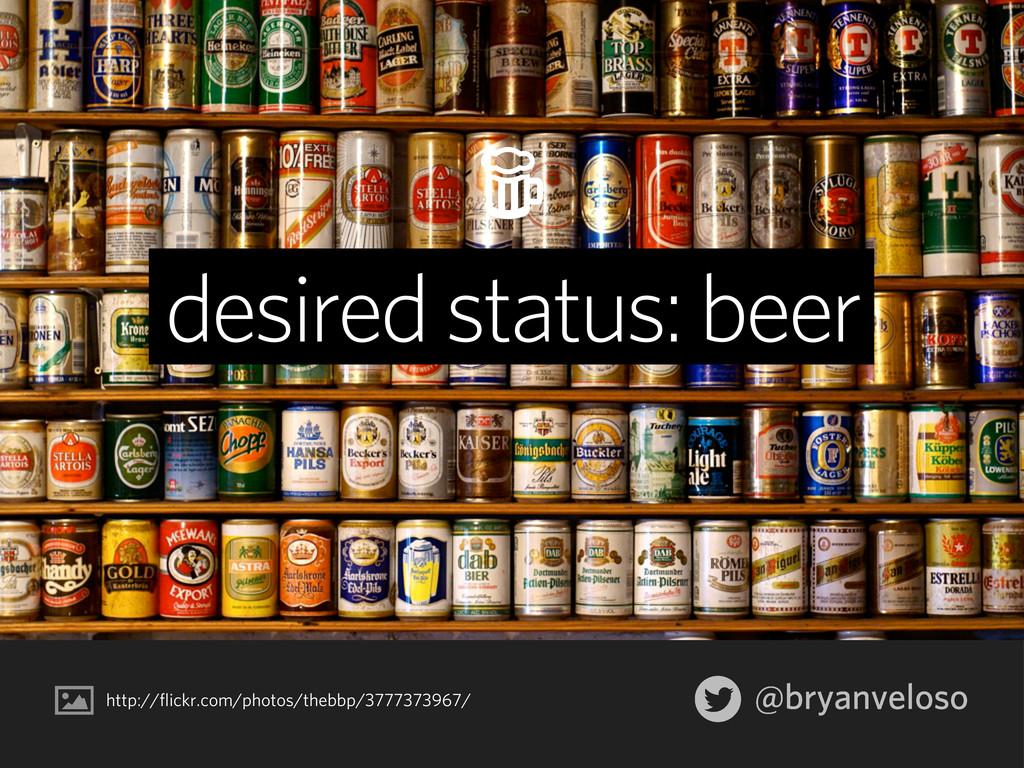 @bryanveloso desired status: beer http://flickr...