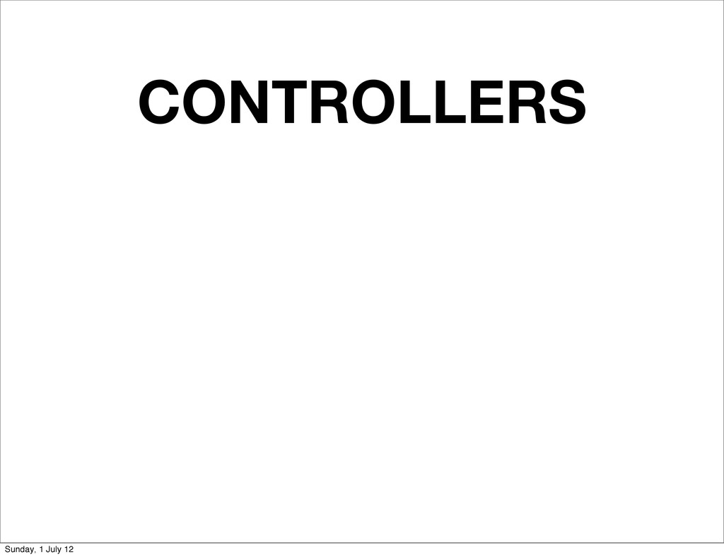CONTROLLERS Sunday, 1 July 12