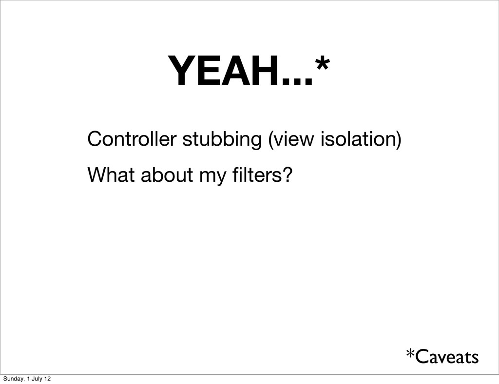 YEAH...* Controller stubbing (view isolation) W...