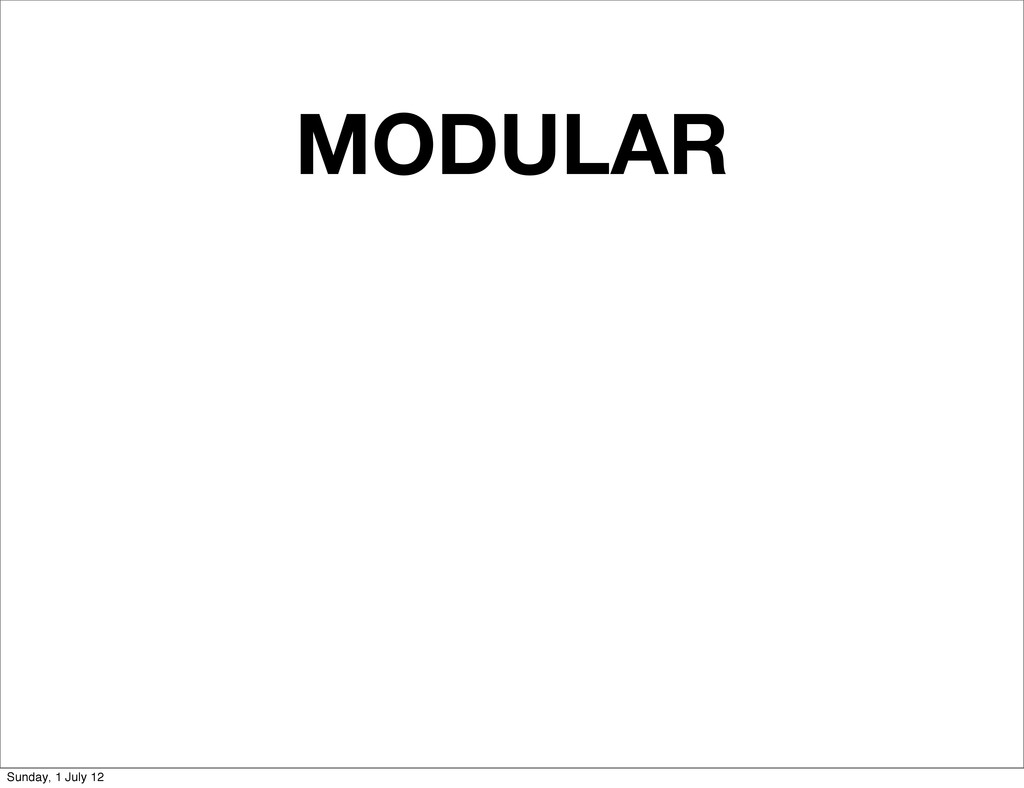 MODULAR Sunday, 1 July 12