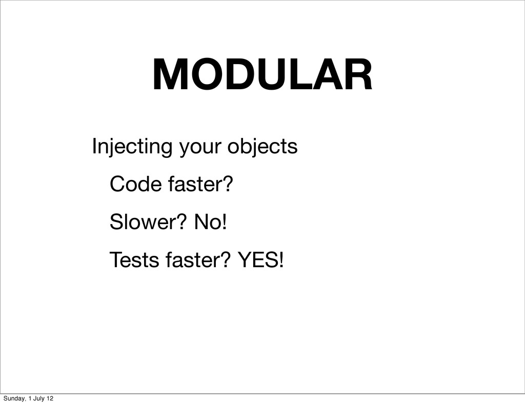 MODULAR Injecting your objects Code faster? Slo...