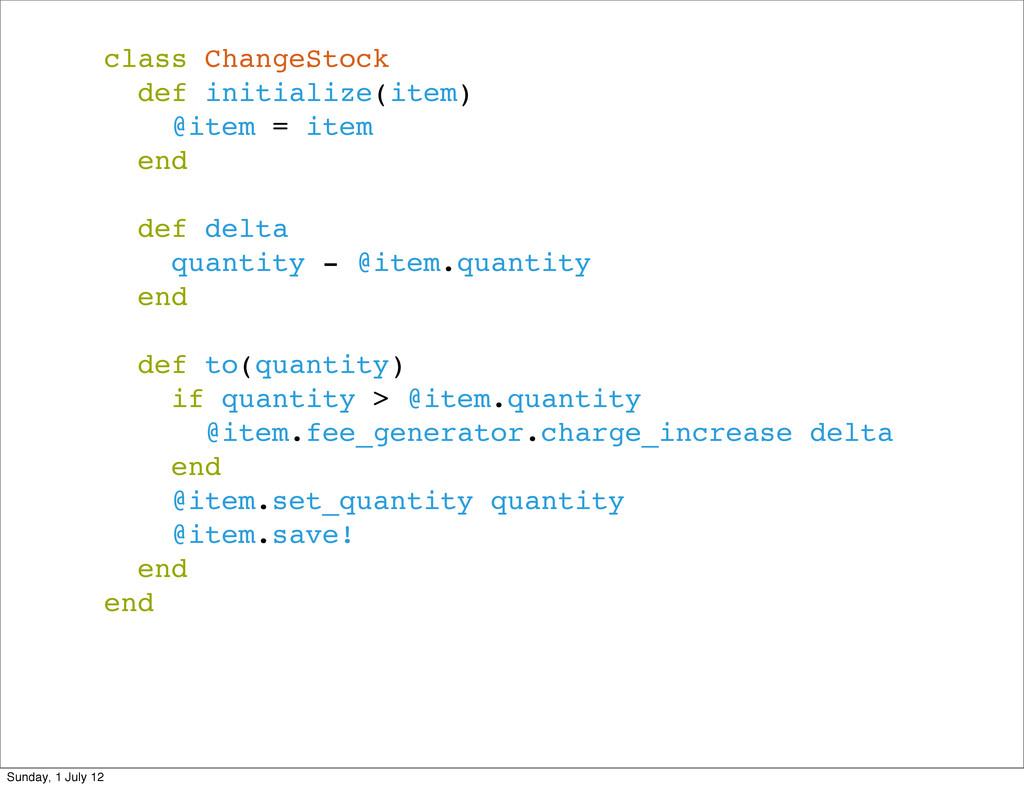 class ChangeStock def initialize(item) @item = ...