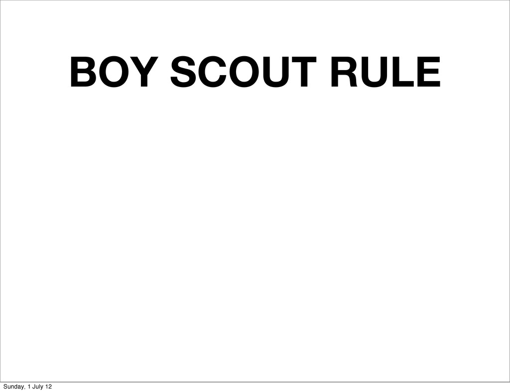 BOY SCOUT RULE Sunday, 1 July 12