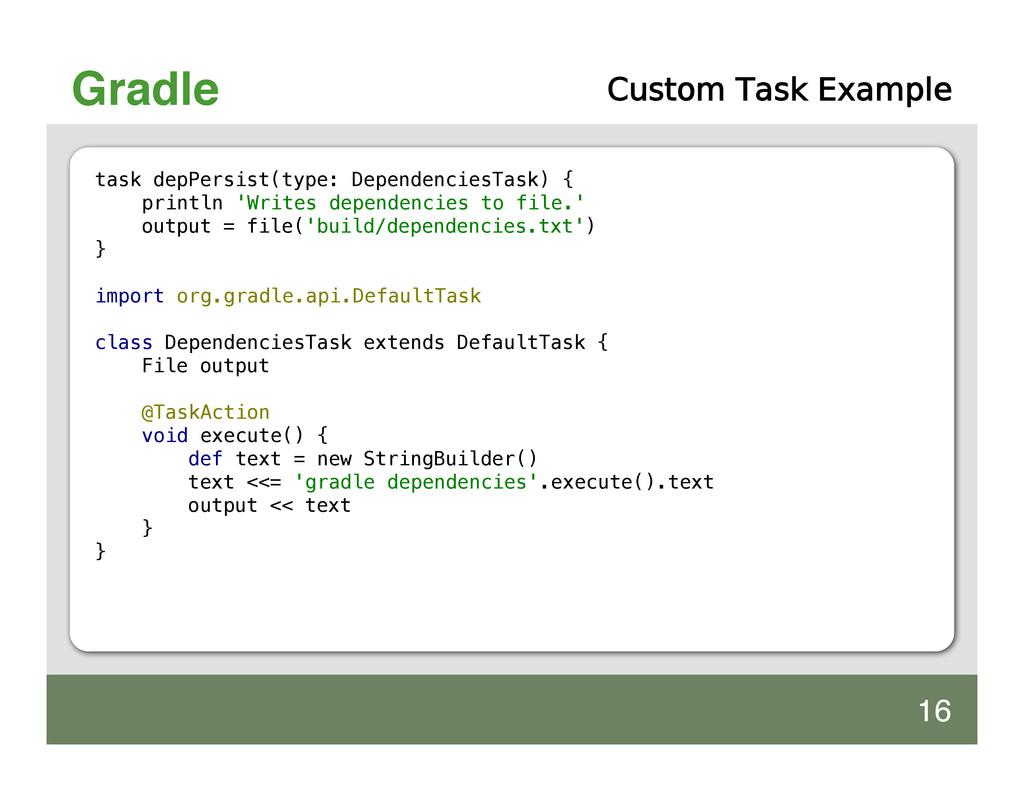 Gradle Custom Task Example task depPersist(type...