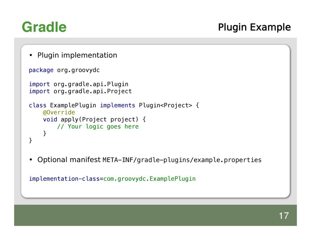 Gradle Plugin Example • Plugin implementation p...