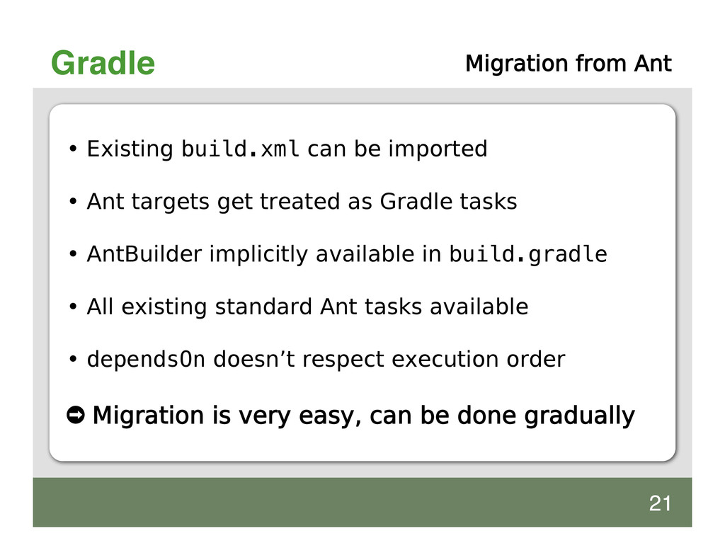 Gradle Migration from Ant • Existing build.xml ...