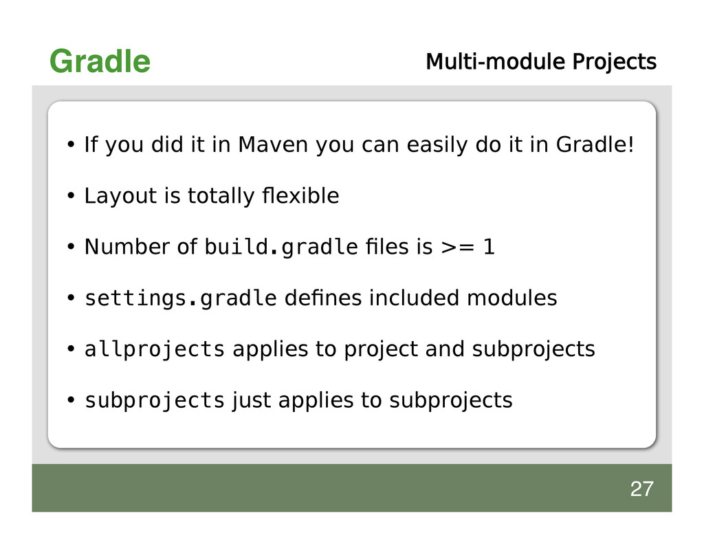 Gradle Multi-module Projects • If you did it in...