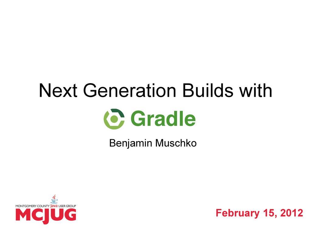 Next Generation Builds with Benjamin Muschko Fe...