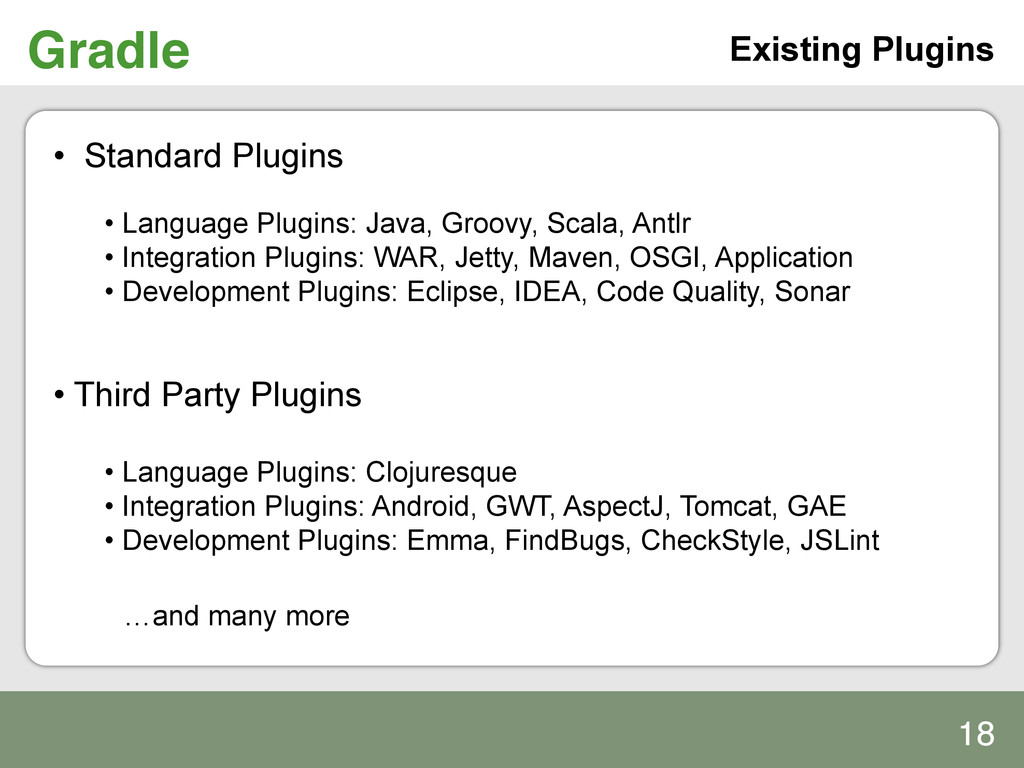 Gradle! Existing Plugins • Standard Plugins •...