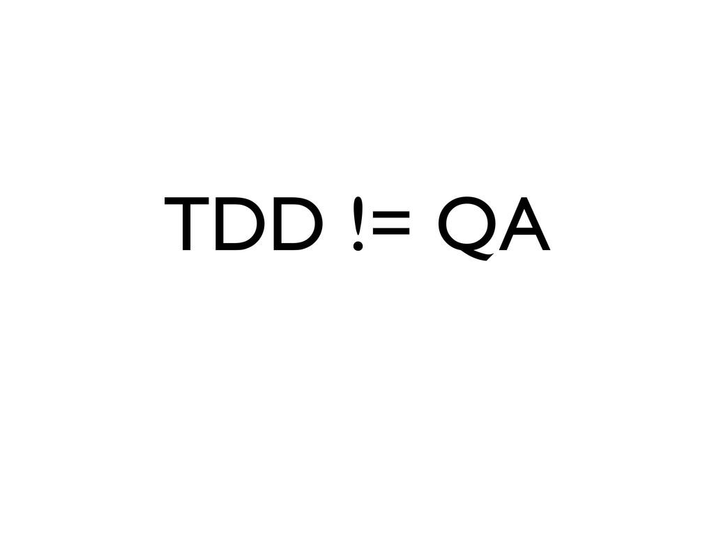TDD != QA