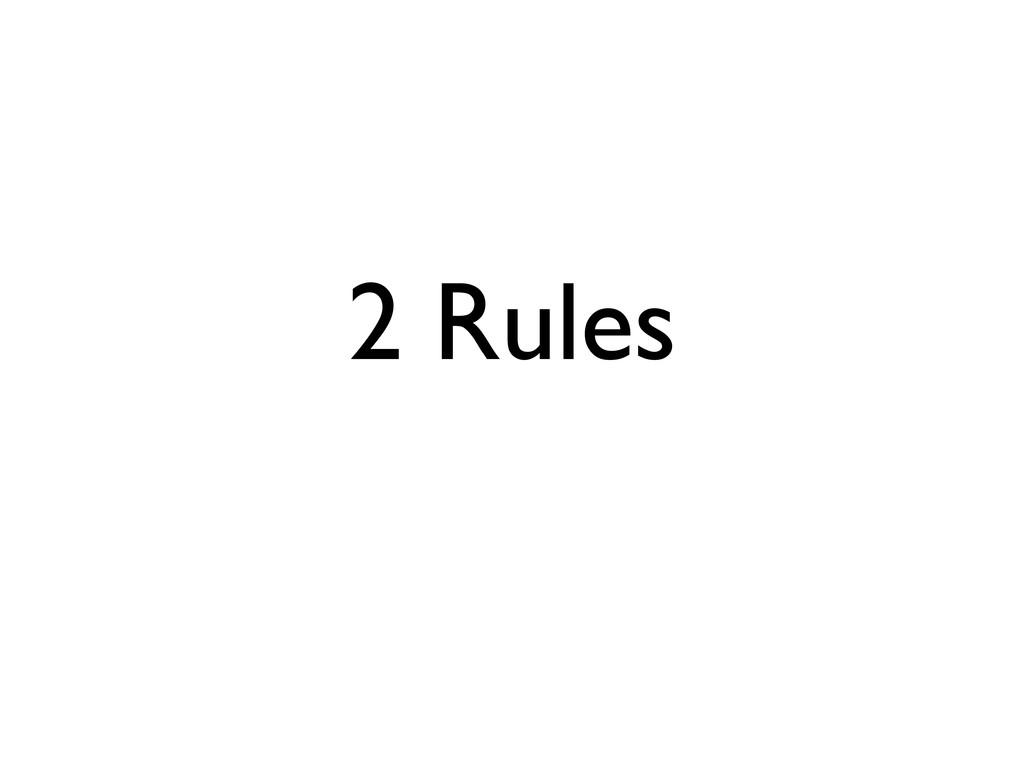 2 Rules