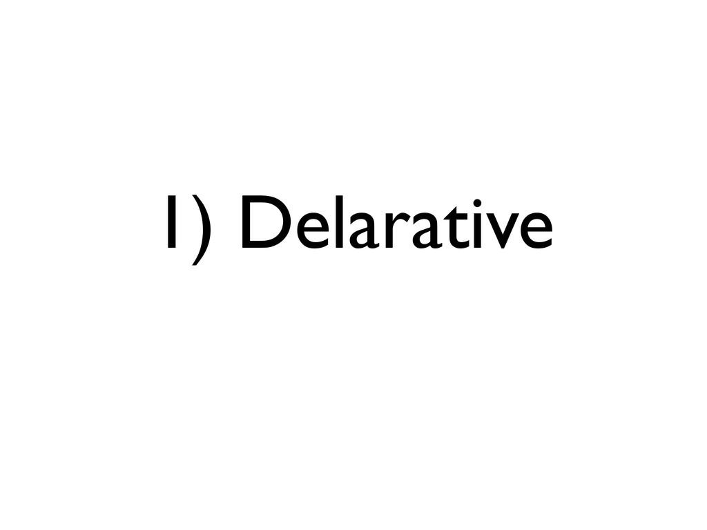 1) Delarative