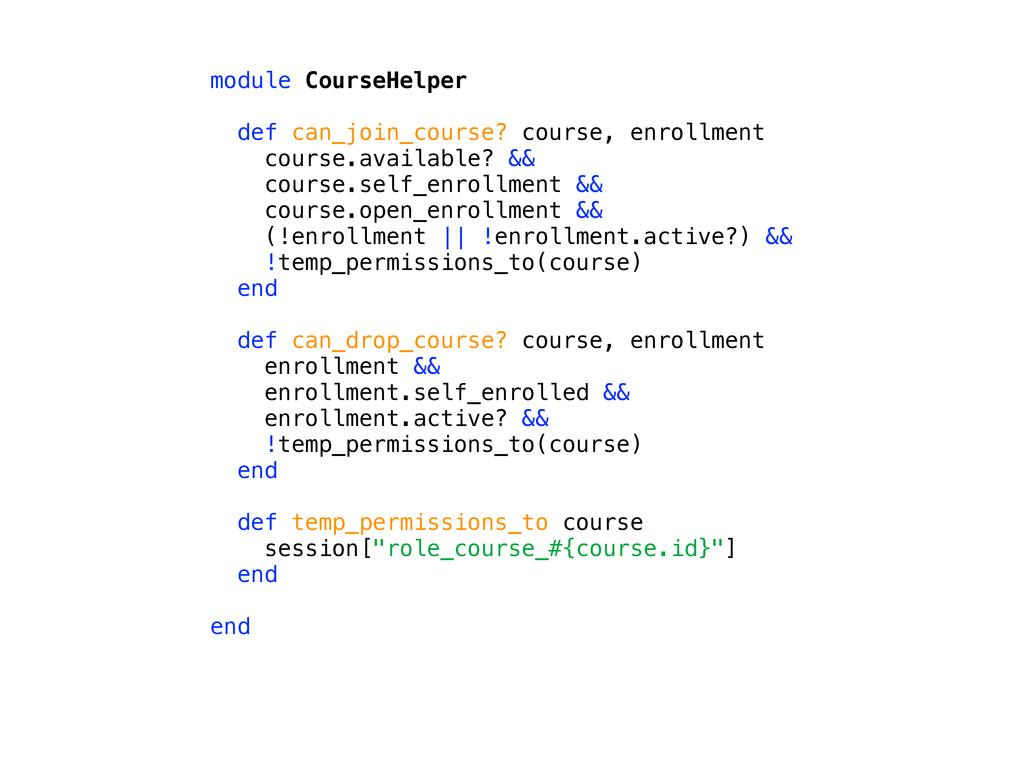 module CourseHelper def can_join_course? course...