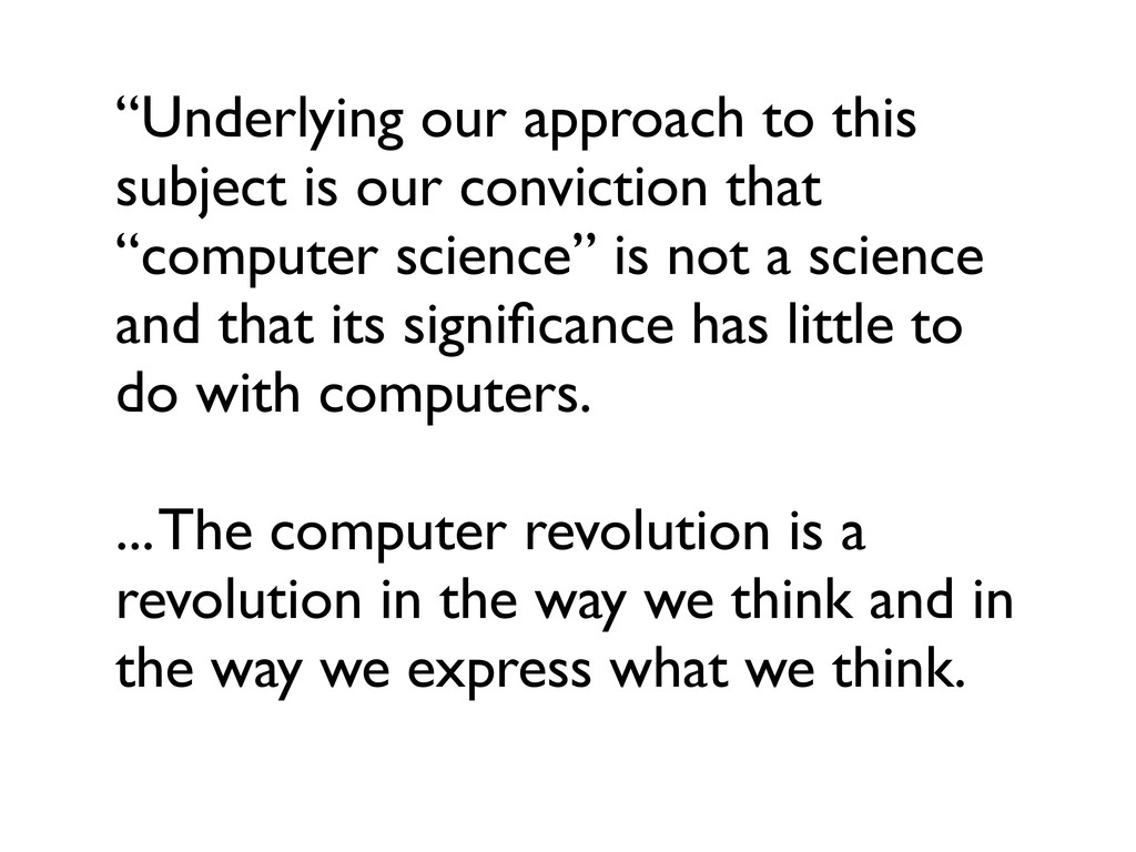 """""""Underlying our approach to this subject is our..."""