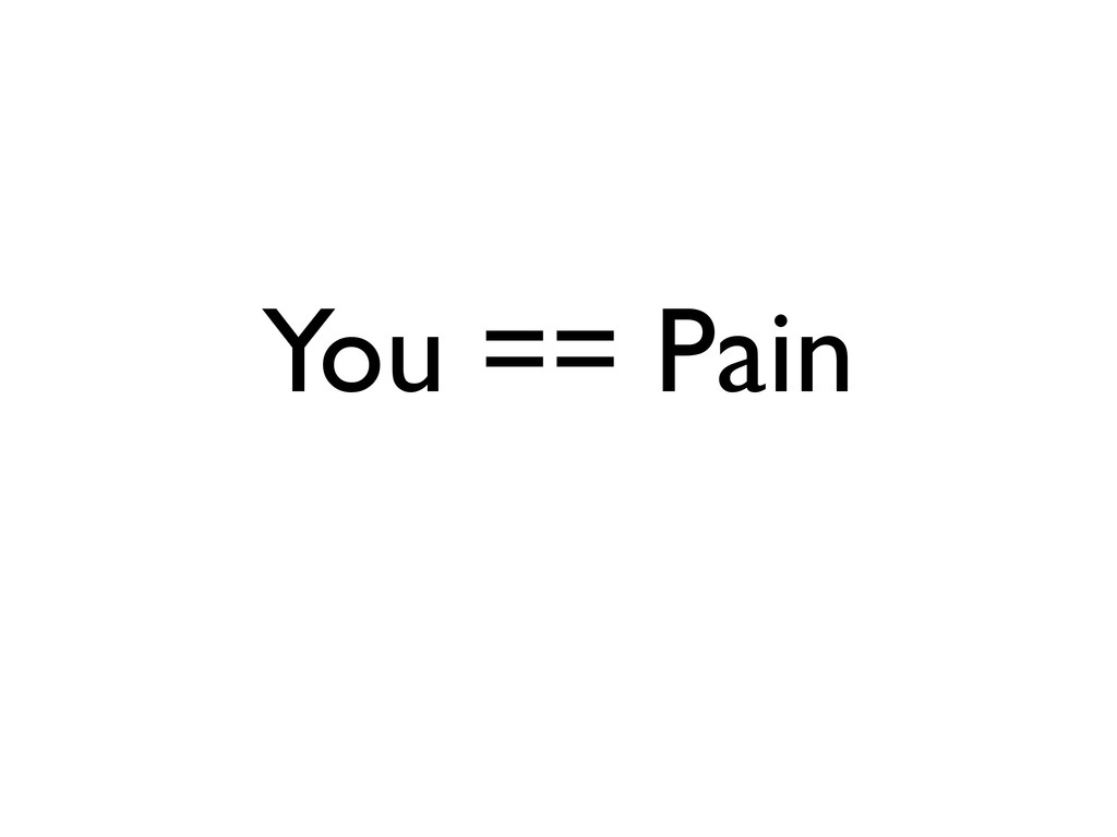 You == Pain
