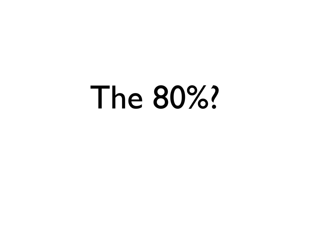 The 80%?