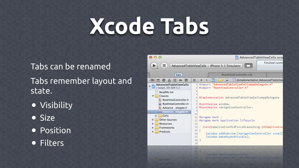 Xcode Tabs Tabs can be renamed Tabs remember la...
