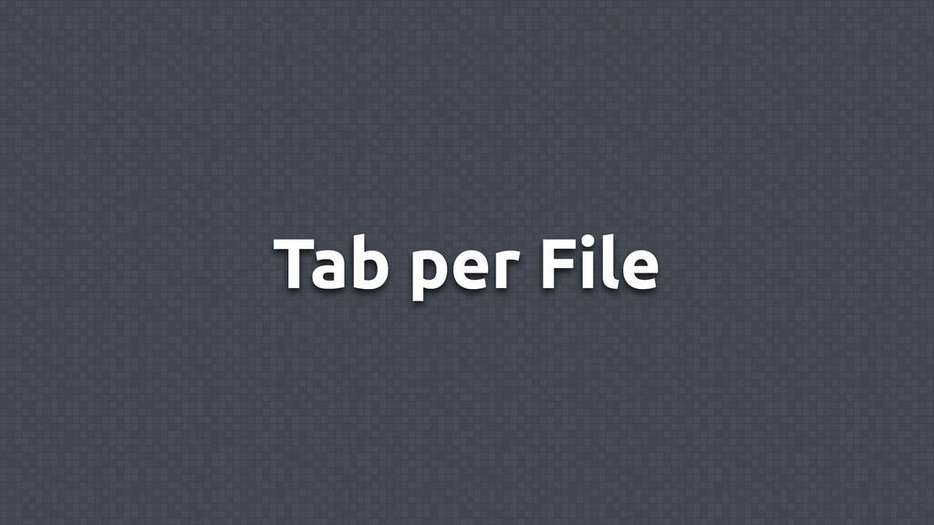 Tab per File