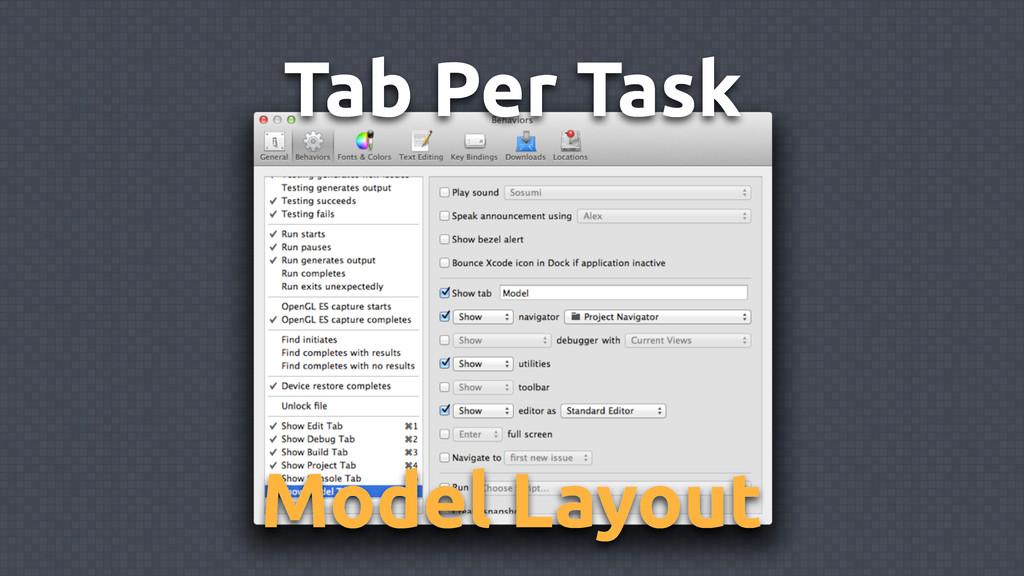 Tab Per Task Model Layout