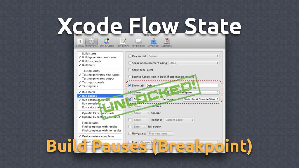 Xcode Flow State Unlocked! Build Pauses (Breakp...