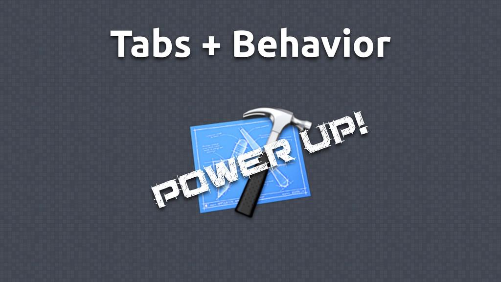 Tabs + Behavior Power Up!